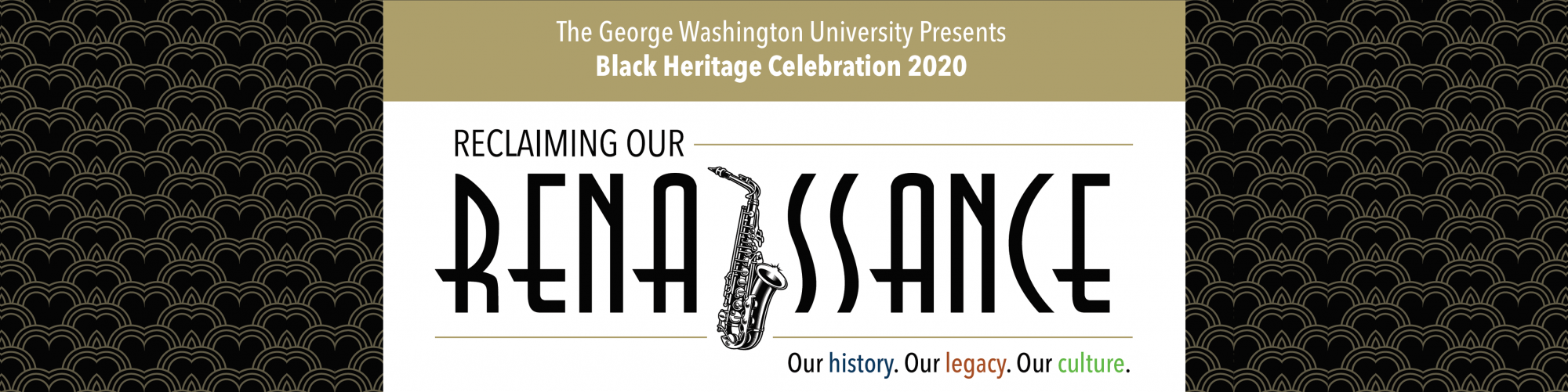 BHC 2020. Reclaiming our Renaissance: Our history, our legacy, our culture.